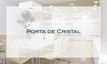 Porta de cristal - за дома, офиса и индустрията